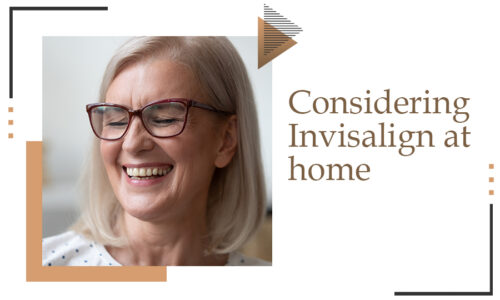 Considering Invisalign at home
